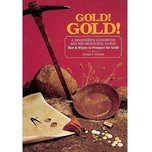 Gold! Gold! A Beginner's Handbook And Recreational Guide by Joseph F. Petralia