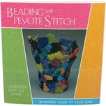 Beading with Peyote Stitch by Jeannette Cook & Vicki Star