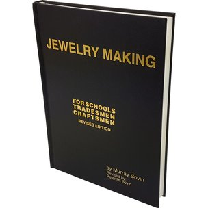 Jewelry Making For Schools, Tradesmen, Craftsmen by Murray Bovin
